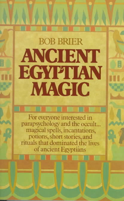 Ancient Egyptian Magic By Brier, Bob