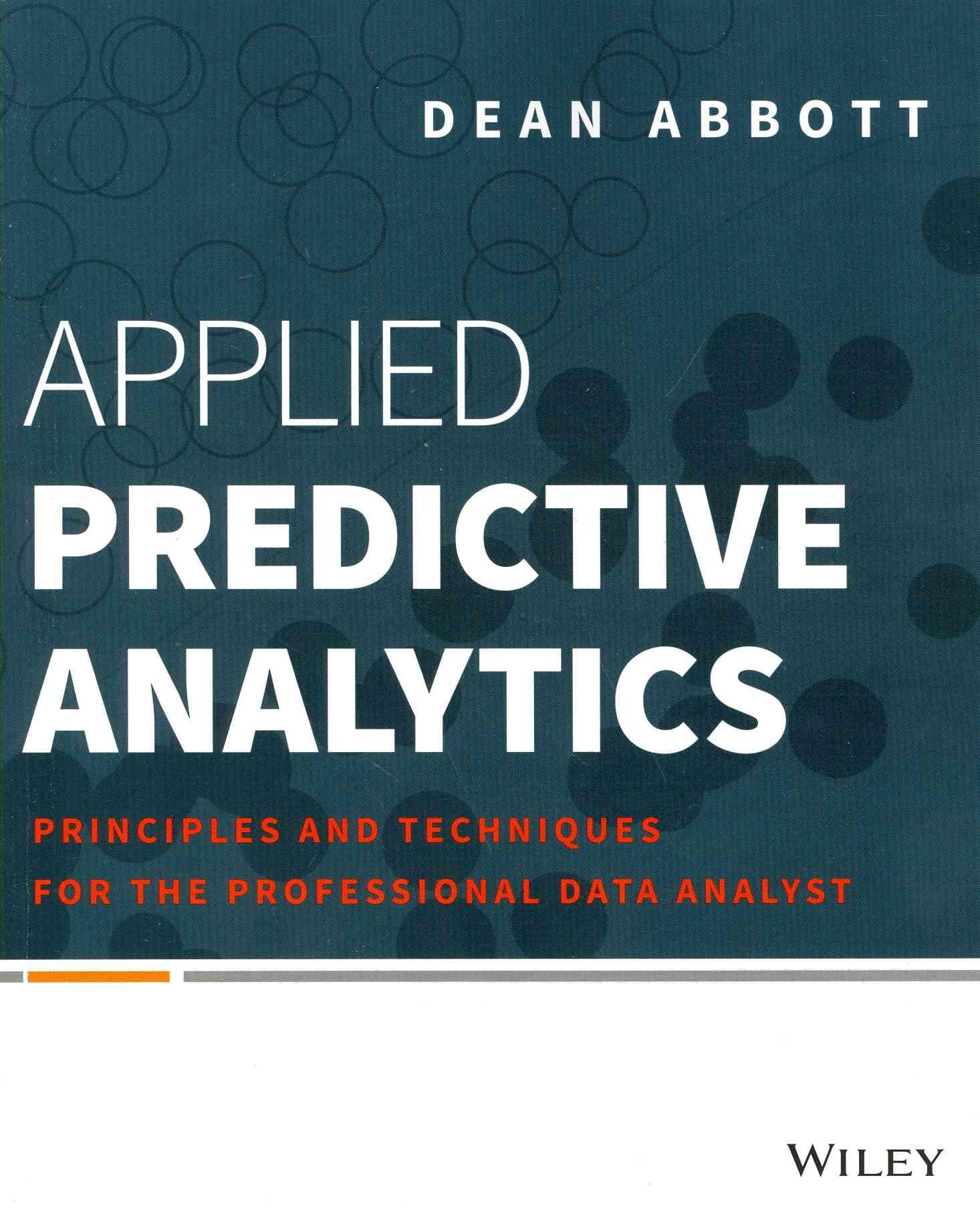 Applied Predictive Analytics By Abbott, Dean